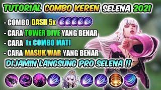Download TUTORIAL COMBO KEREN SELENA 2021 + CARA MASUK WAR & TOWER DIVE - Mobile Legends