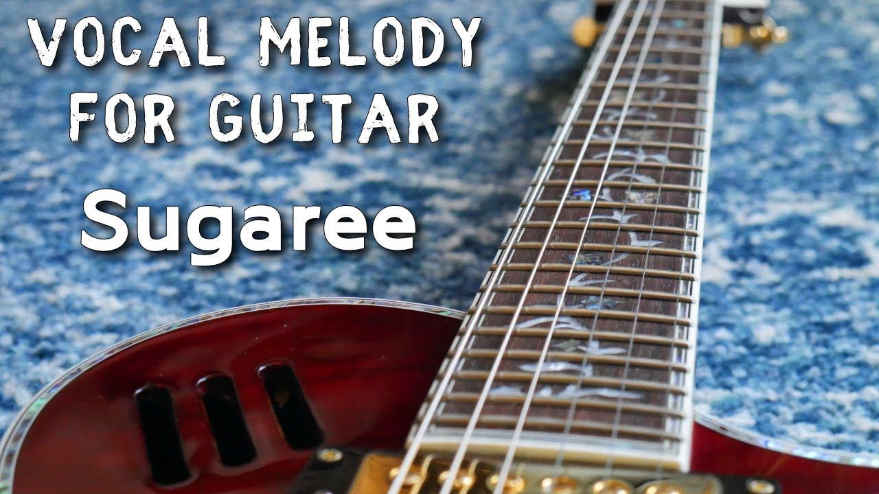 Sugaree   Vocal Melody For Guitar   Grateful Dead