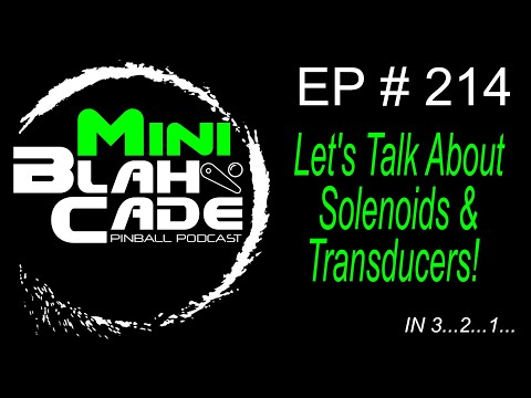 Let's Talk Pinball Solenoids & Transducers! from BlahCade Pinball Podcast
