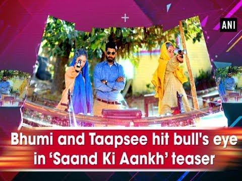 Bhumi and Taapsee hit bull's eye in 'Saand Ki Aankh' teaser Mp3