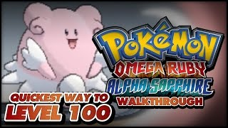 Pokémon Omega Ruby and Alpha Sapphire Walkthrough - Level up fast: Quickest way to get to Level 100!