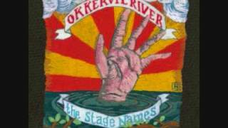 Okkervil River - A Hand To Take Hold Of The Scene