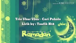 Lirik Trio Ubur Ubur - Cari pahala by Taufik H18