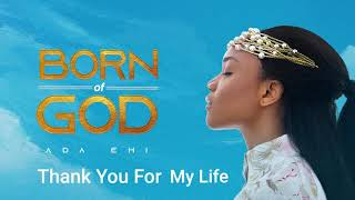 Ada Ehi - Thank You For My Life | BORN OF GOD