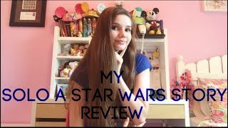 MY SOLO: A STAR WARS STORY REVIEW