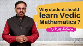 Why Vedic Mathematics? By Vijay Kulkarni | Parijat Academy