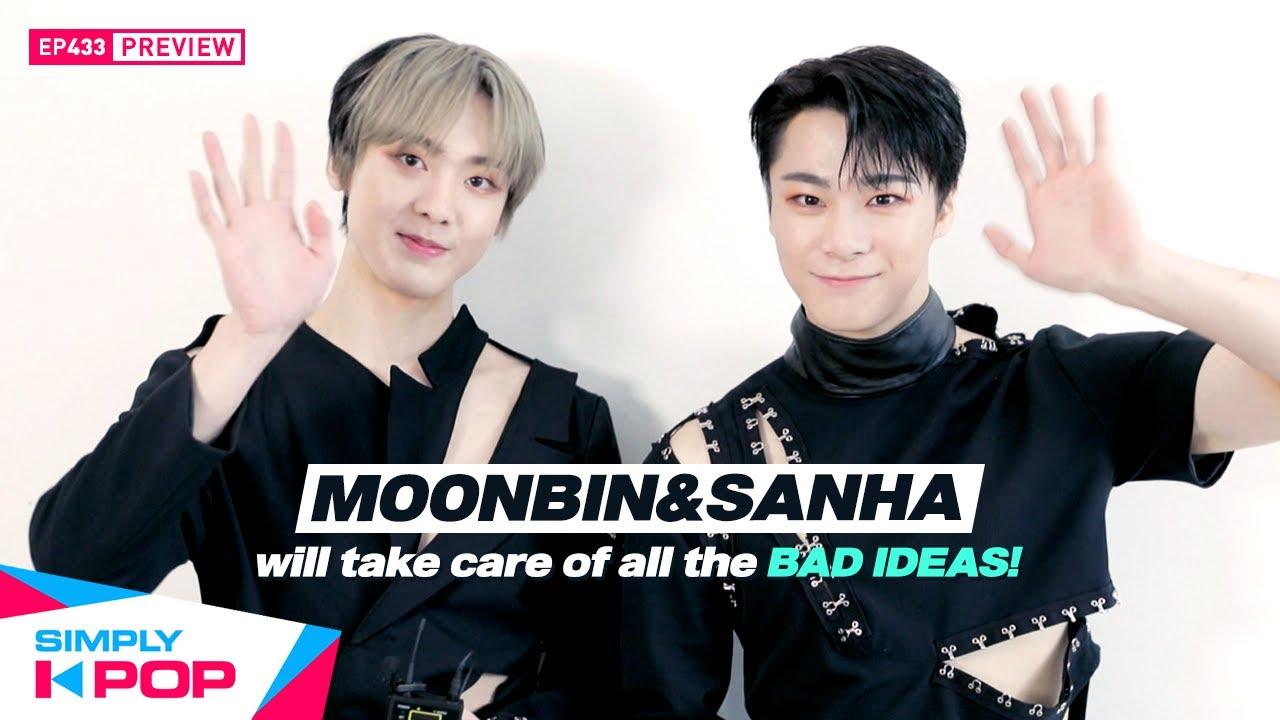 [Simply K-Pop] Preview with 💚MOONBIN&SANHA(ASTRO)(문빈&산하(아스트로))💜~!! - Ep.433