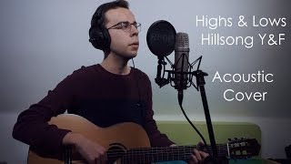 Highs & Lows - Hillsong Y&F (Acoustic Cover) | tagsiMusic