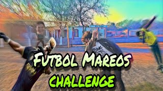 Mareos challenge Futbol