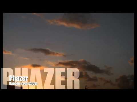 "Phazer ""Random Soul"""