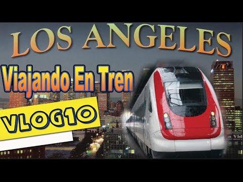 Viaje A Los Angeles en Tren parte 1
