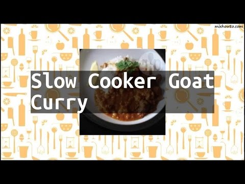 Recipe Slow Cooker Goat Curry