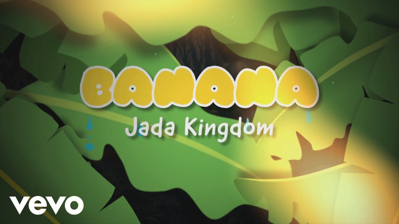 Jada Kingdom - Banana (Official Lyric Video)