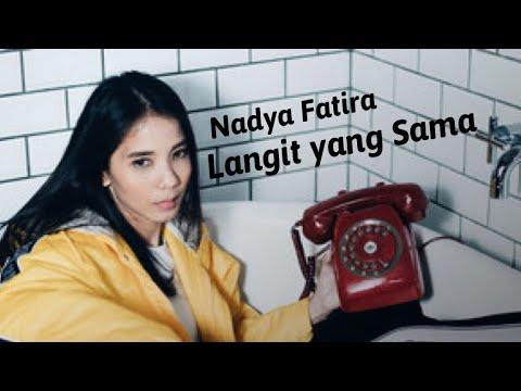 Nadya Fatira - Langit Yang Sama (Audio)