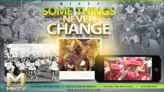 "Mikey - Some Things Never Change ""2015 Soca"" (Crop Over)"