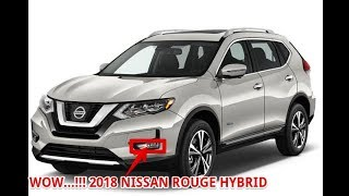 WOW...!!! 2018 NISSAN ROGUE HYBRID