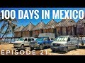 watch he video of 100 Days On The Road In Mexico OVERLAND TRAVEL VLOG Ep. 21