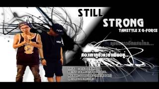 Still Strong - TamStyle X G-Force [Official Lyrics Video]