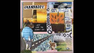 Grandaddy - What happened?