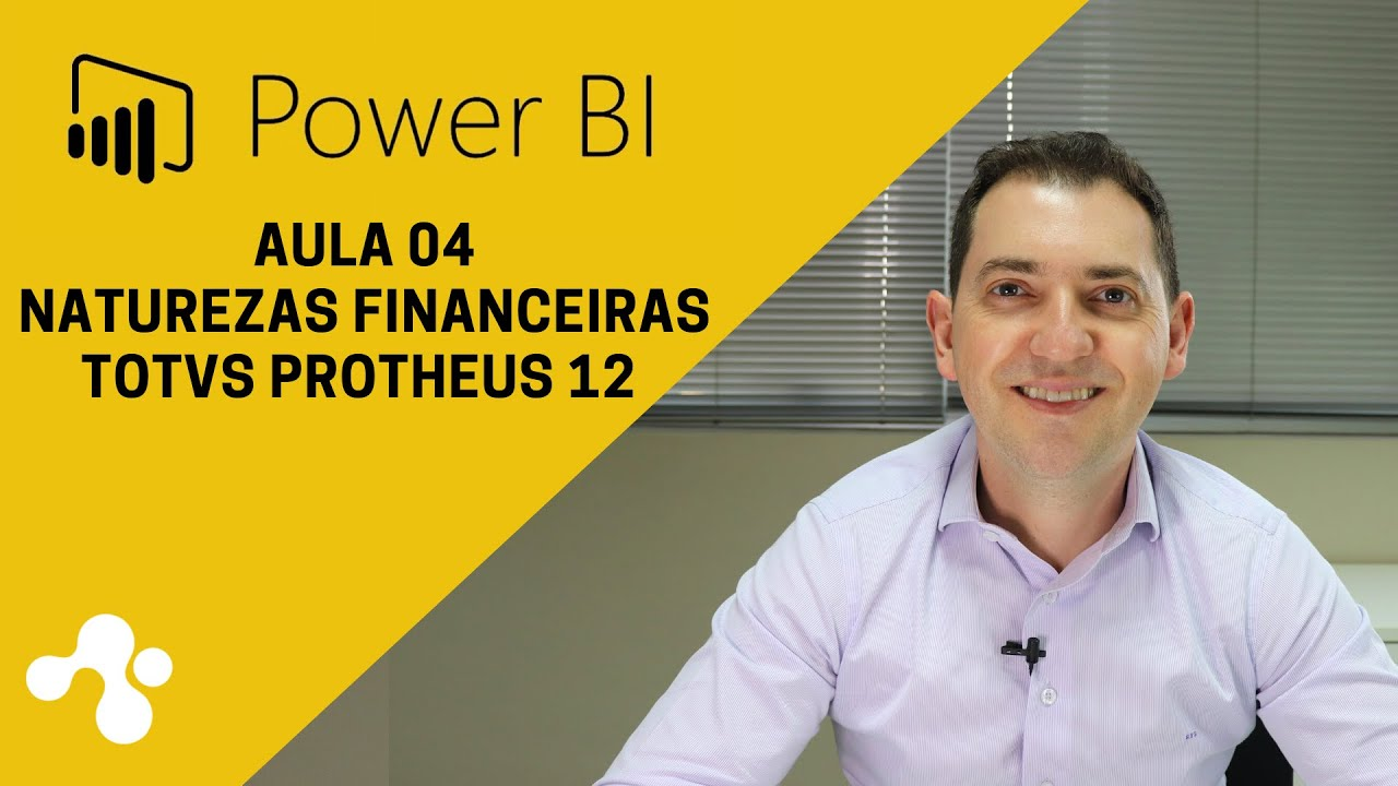 Power BI e Naturezas Financeiras - Totvs Protheus 12.