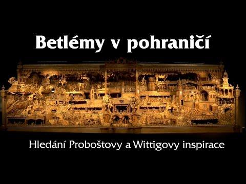 Betlémy v pohraničí - Hledání Proboštovy a Wittigovy inspirace