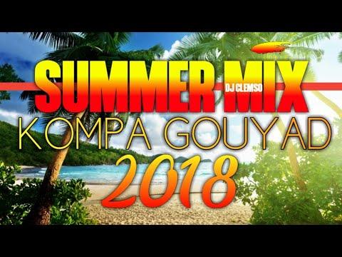 NOUVEAUTÉS SUMMER MIX KOMPA GOUYAD 2018  !! DJ CLEMSO