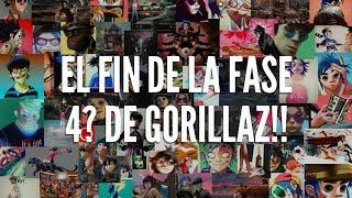 El Fin de La Fase 4??! de Gorillaz!!