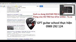 (GPT guitar School) Bài 6b Hướng dẫn Guitar Pro 6 (How to use GP6)