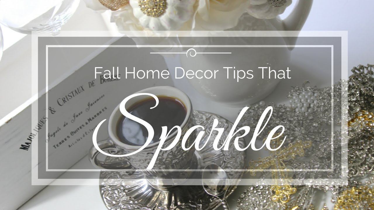 fall home decor tips that sparkle free give a way youtube