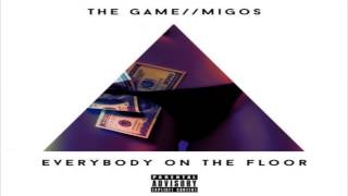 The Game ft  Migos Everybody On The Floor