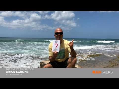 Brian Scrone - The Five F's to Freedom