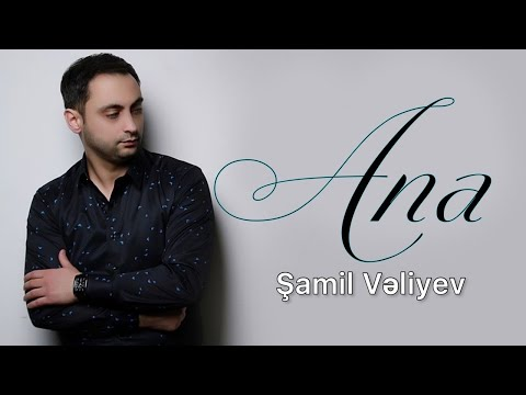 Shamil Veliyev - ANA 4K (Official Music Video)