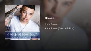 Heaven by Kane Brown - Lyric and Chord