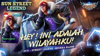 Sun New Skin Special Street Legend, New Skin Animation Mobile Legend