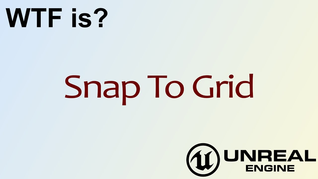 WTF Is? Snap to Grid in Unreal Engine 4 ( UE4 )