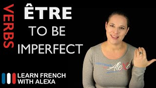 Être  To Be  — Imperfect Tense  French Verbs Conjugated By Learn French With Ale