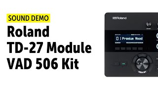 Roland | VAD 506 Set | TD-27 Module | Sound Demo