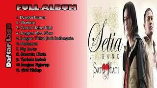 FULL ALBUM SETIA BAND TERPOPULER 2018