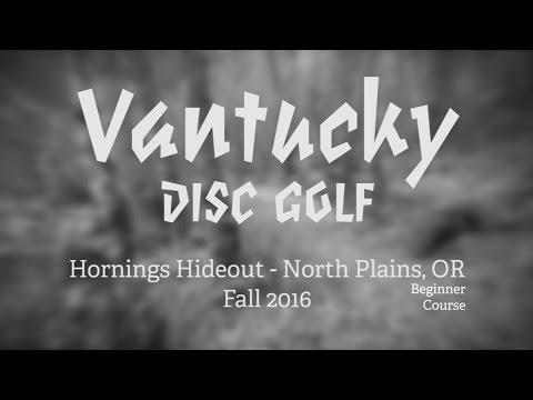 Vantucky Disc Golf, Hornings Hideout Beginner Course in North Plains, OR Fall 2016