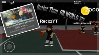 THIS GAME IS BETTER THAN RB WORLD! [ROBLOX BASKETBALL LEGENDS]