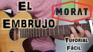 """Cómo tocar """"El Embrujo"""" Morat ft. Antonio y Josemi Carmona en Guitarra. TUTORIAL FÁCIL."""