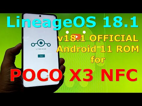 Lineage OS 18.1 OFFICIAL for Poco X3 NFC (Surya) Android 11 Update:20211004