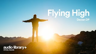 Flying High (Free Music) — Declan DP  [Audio Library Release]