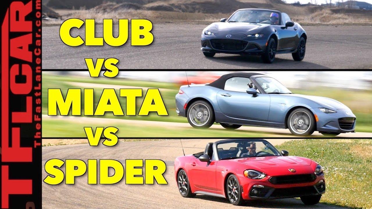 Which Is The Fastest 2018 Miata Club Vs Miata Vs 124 Spider Abarth Hot Or Not Review