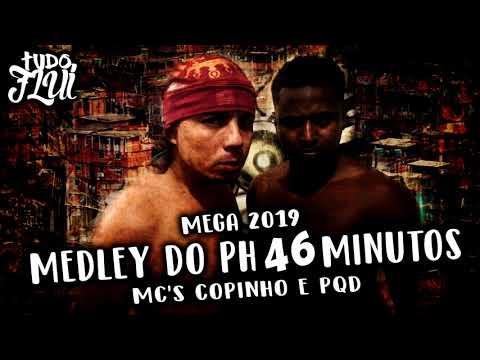Mega Medley Do PH 46 Minutos Ao Vivo - MC's Copinho E Pqd (2019)