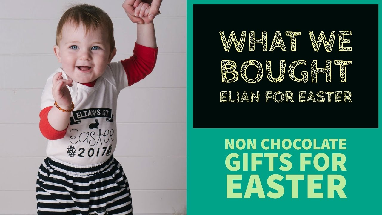 What we bought elian for easter non chocolate easter gifts for what we bought elian for easter non chocolate easter gifts for an under 1 negle Choice Image