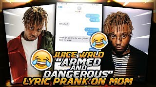 "JUCIE WRLD ""ARMED AND DANGEROUS"" SONG LYRIC PRANK ON MOM! *(SHE GETS MAD!)*"