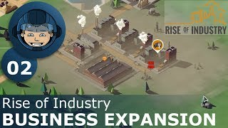 BUSINESS EXPANSION - Rise of Industry: Ep. #2 - Gameplay & Walkthrough