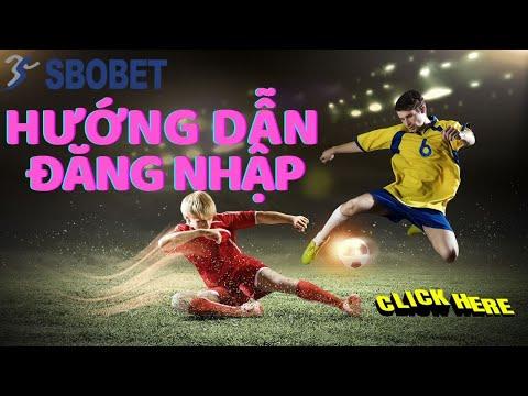 Đăng nhập SBOBET ✅ Cách lấy link truy cập nhà cái bóng đá SBOBET khi bị chặn