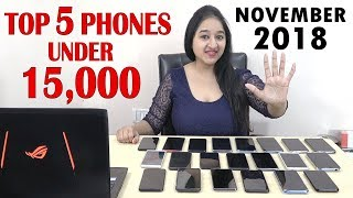 Top 5  Phones Under 15000 in November 2018